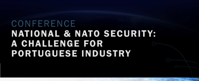 """Conferência """"National & NATO Security: A Challenge for Portuguese Industry"""""""
