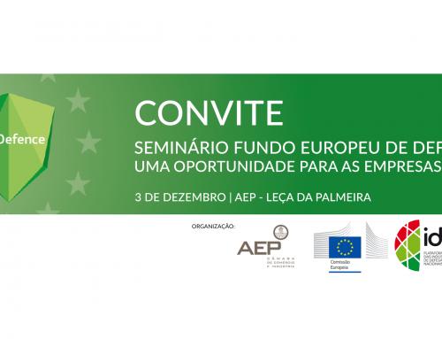 Seminário Fundo Europeu de Defesa – Uma Oportunidade para as Empresas