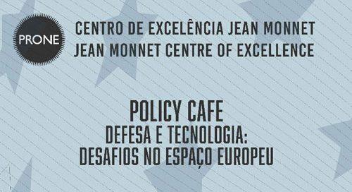 Policy Cafe | Defesa e Tecnologia: Desafios no Espaço Europeu